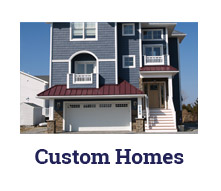 Custom Built Homes on the Jersey Shore
